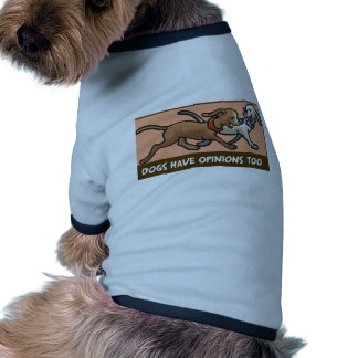Dog Shirt  for dogs with opinions