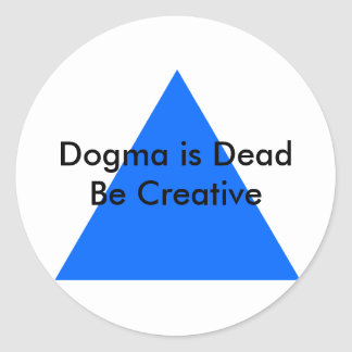 Dogma is Dead Be Creative The MUSEUM Zazzle Gifts Stickers