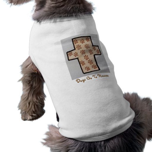 Dogs go to Heaven T-shirt Doggie Tee