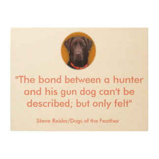 Dogs of the Feather best quotes Wood Canvases