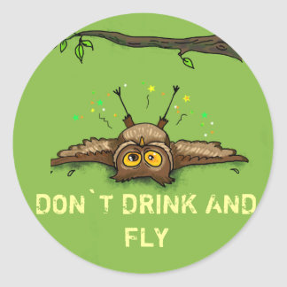 DON`T DRINK AND FLY CLASSIC ROUND STICKER