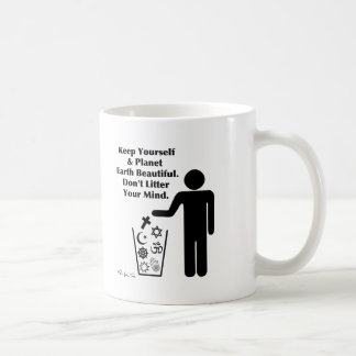 Don t Litter Your Mind Mugs