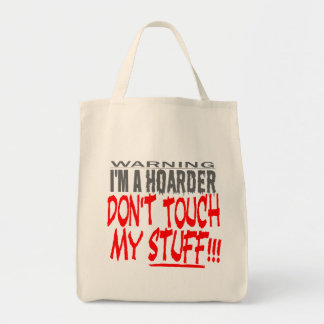 DON'T TOUCH MY STUFF! GROCERY TOTE BAG