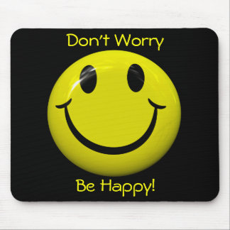 Don t Worry Be Happy Big Smiley Face Mousepad Mousepad