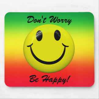 Don t Worry Be Happy Smiley Face Mousepad Mousepad