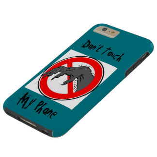 "don"" touch my phone durable iphone 6 plus case"