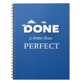 Done is Better Than Perfect Notebooks