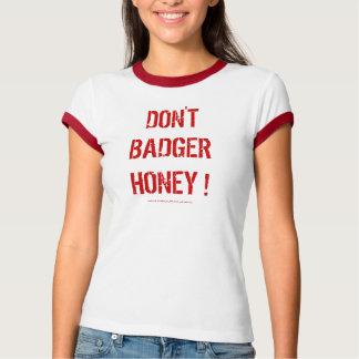 Don't Badger Honey ! Shirt