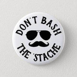 Don't Bash the Stache 6 Cm Round Badge