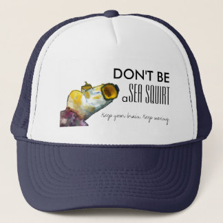 Don't Be A Sea Squirt Hat