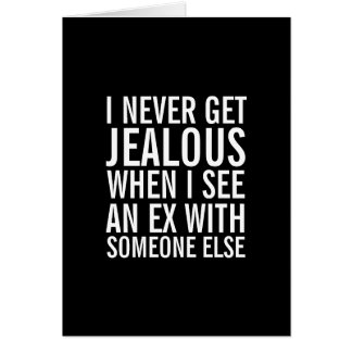 Don't Be Jealous Over Your Ex Funny Greeting Card