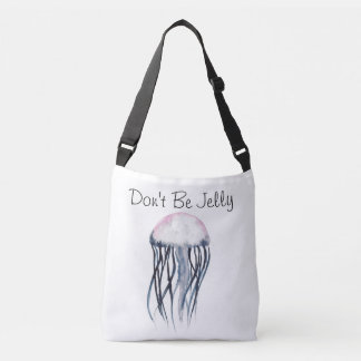 Don't Be Jelly Bag