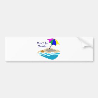 Dont Be Shady Umbrella Bumper Sticker