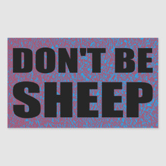 Don't Be Sheep Rectangular Sticker