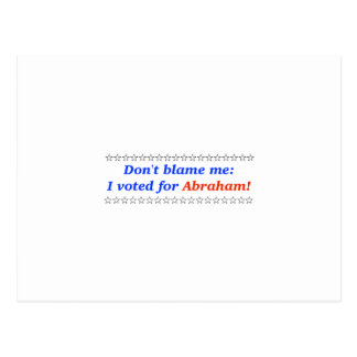 Don't blame me: I voted for Abraham Postcard