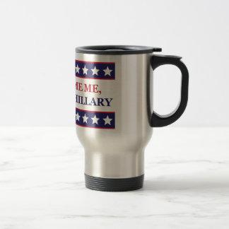 Don't blame me I voted for Hillary Travel Mug