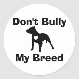 Don't Bully My Breed Sticker