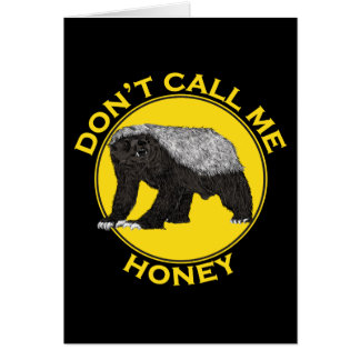 Don't Call Me Honey, Honey Badger Feminist Slogan Card