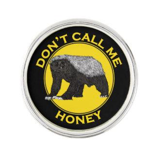 Don't Call Me Honey, Honey Badger Feminist Slogan Lapel Pin