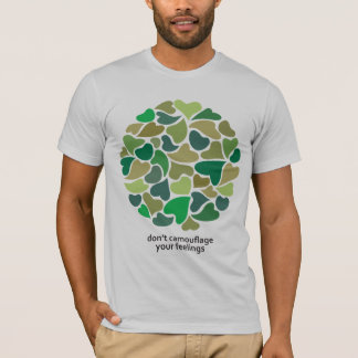 Don't camouflage your feelings T-Shirt