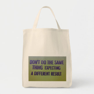 Don't Do the Same Thing Tote Bag