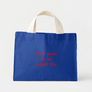 Don't even try to snatch this. mini tote bag