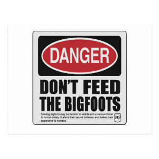 Don't Feed the Bigfoots Postcard