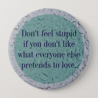 Don't Feel Stupid Button
