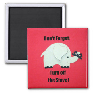 Don't forget: Turn off the stove! Square Magnet