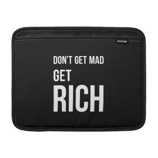 Dont Get Mad Get Rich Motivational White Black MacBook Sleeve