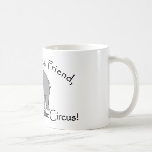 Don't Go to the Circus Coffee Mugs