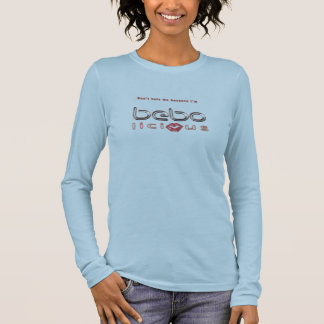Don't Hate Me Bebo long-sleeved woman's T-Shirt
