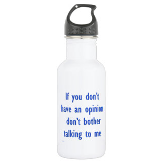 Don't Have an Opinion T-Shirts Posters & 532 Ml Water Bottle
