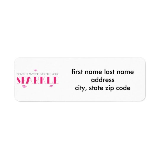 Don't Let Anyone Ever Dull Your Sparkle Return Address Label