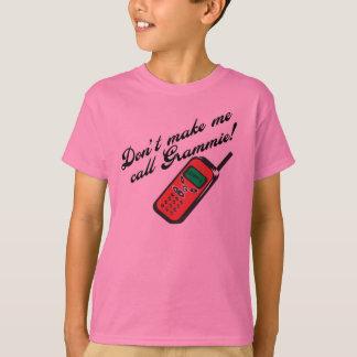 Don't Make Me Call Grammie! T-Shirt