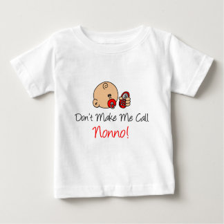 Don't Make Me Call Nonno Baby T-Shirt