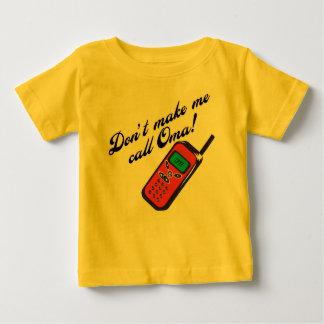 Don't Make Me Call Oma! Baby T-Shirt