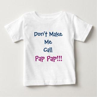 Don't Make Me Call Pap Pap Grandpa Infant T-Shirt