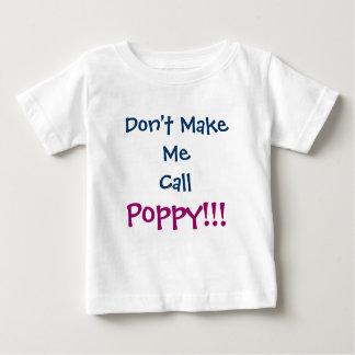 Don't Make Me Call Poppy Grandpa Infant T-Shirt