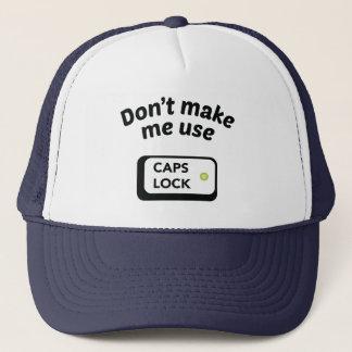 Don't Make Me Use CAPS LOCK