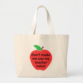 Don't Make Me Use My Teacher Voice Large Tote Bag