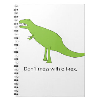 Don't Mess With A T-rex Funny Dino Fan Gift Notebook