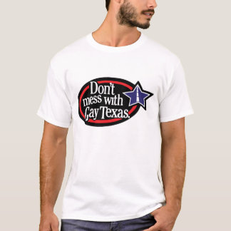 Don't mess with gay Texas 2 T-Shirt