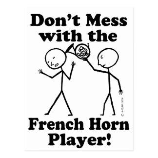 Don't Mess With The French Horn Player Postcard