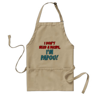 Don't Need A Recipe Papou Apron