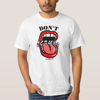 Don't Scrum in my Mouth T-Shirt