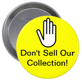 Don't Sell Our Collection - Museum Buttons