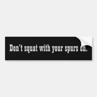 """Don't Squat"" Bumper Sticker"