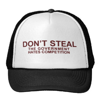 Don't Steal The Government Hates Competition Cap