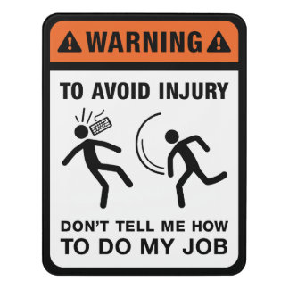 Don't Tell Me How to Do My Job (Keyboard) Door Sign